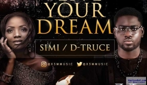 Simi - Live Your Dream ft. D-Truce